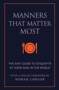 Manners That Matter Most : The Easy Guide to Etiquette at Home and in the World (Little Book. Big Idea.)