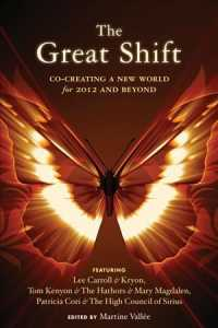 The Great Shift : Co-Creating a New World for 2012 and Beyond