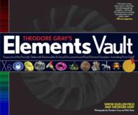 Theodore Gray's Elements Vault : Treasures of the Periodic Table with Removable Archival Documents and Real Element Samples - Including Pure Gold! (SLP)