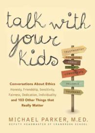 Talk with Your Kids : 109 Conversations about Ethics and Things That Really Matter