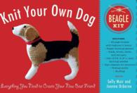 Beagle Kit : Everything You Need to Create Your New Best Friend (Knit Your Own Dog) (BOX NOV PC)