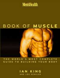The Book of Muscle : The World&#039;s Most Authoritative Guide to Building Your Body