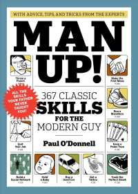 Man Up! : 367 Classic Skills for the Modern Guy