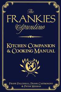 The Frankies Spuntino Kitchen Companion & Cooking Manual : An Illustrated Guide to 'Simply the Finest'