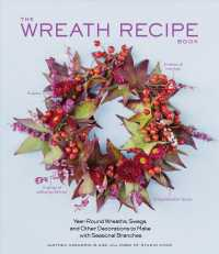 The Wreath Recipe Book : Year-Round Wreaths, Swags, and Other Decorations to Make with Seasonal Branches (Recipe Book)