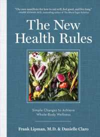 The New Health Rules : Simple Changes to Achieve Whole-Body Wellness