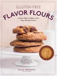 Gluten-free Flavor Flours : A New Way to Bake with Non-wheat Flours, Including Rice, Nut, Coconut, Teff, Buckwheat, and Sorghum Flours