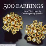 500 Earrings : New Directions in Contemporary Jewelry