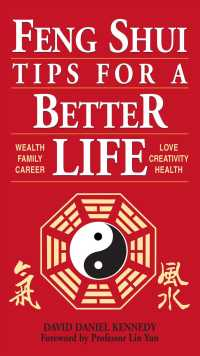 Feng Shui Tips for a Better Life : Wealth, Family, Career, Love, Creativity, Health