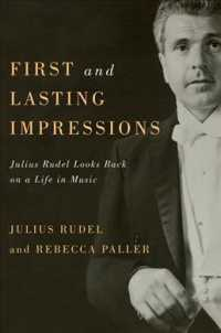 First and Lasting Impressions : Julius Rudel Looks Back on a Life in Music (Eastman Studies in Music)