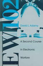 EW 102 : A Second Course in Electronic Warfare (Artech House Radar Library)