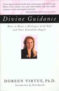 Divine Guidance : How to Have a Dialogue with God and Your Guardian Angels