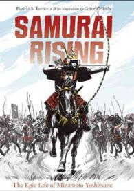 Samurai Rising : The Epic Life of Minamoto Yoshitsune