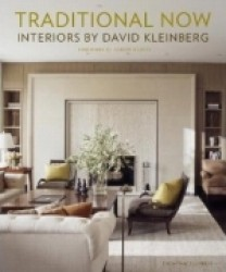 Traditional Now : Interiors by David Kleinberg