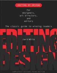 Editing by Design : For Designers, Art Directors, and Editors-The Classic Guide to Winning Readers (Revised)