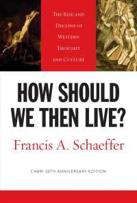 How Should We Then Live? : The Rise and Decline of Western Thought and Culture (50 ANV)