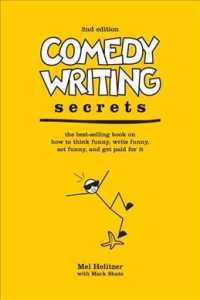 Comedy Writing Secrets : The Best-Selling Book on How to Think Funny, Write Funny, Act Funny, and Get Paid Foor It (2ND)
