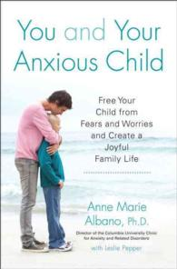 You and Your Anxious Child : Free Your Child from Fears and Worries and Create a Joyful Family Life (Lynn Sonberg Book)