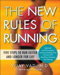 The New Rules of Running : Five Steps to Run Faster and Longer for Life