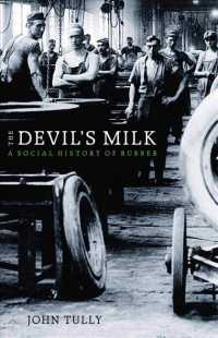 The Devil's Milk : A Social History of Rubber