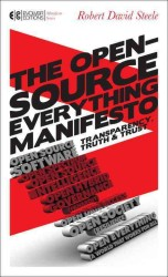 The Open-Source Everything Manifesto : Transparency, Truth, and Trust