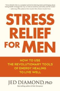 Stress Relief for Men : How to Use the Revolutionary Tools of Energy Healing to Live Well
