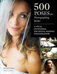 500 Poses for Photographing Brides : A Visual Sourcebook for Professional Digital Wedding Photographers