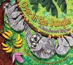 Over in the Jungle : A Rainforest Rhyme