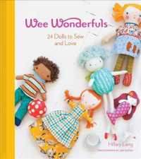 Wee Wonderfuls : 24 Dolls to Sew and Love