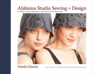 Alabama Studio Sewing + Design : A Guide to Hand-sewing an Alabama Chanin Wardrobe