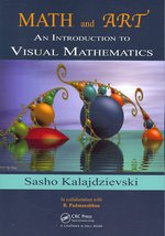 Math and Art : An Introduction to Visual Mathematics (PAP/COM)