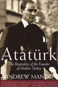 Ataturk : The Biography of the Founder of Modern Turkey (Reprint)