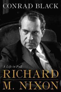 Richard M. Nixon : A Life in Full