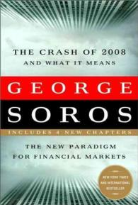 The Crash of 2008 and What it Means : The New Paradigm for Financial Markets (Revised)