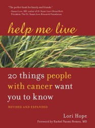 Help Me Live : 20 Things People with Cancer Want You to Know (REV EXP)