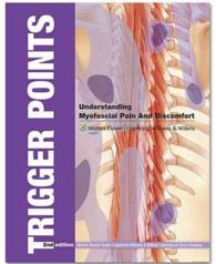 Trigger Points : Understanding Myofascial Pain and Discomfort (2 SPI CHRT)
