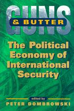 Guns and Butter : The Political Economy of International Security