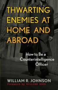 Thwarting Enemies at Home and Abroad : How to Be a Counterintelligence Officer