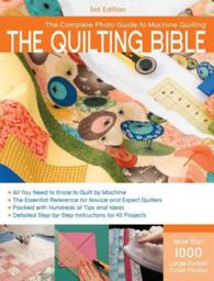 The Quilting Bible : The Complete Photo Guide to Machine Quilting (Complete Photo Guide) (3RD)