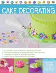 The Complete Photo Guide to Cake Decorating (Complete Photo Guide)