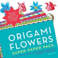 Origami Flowers Super Paper Pack : Folding Instructions and Paper for Hundreds of Blossoms (PAP/ACC)