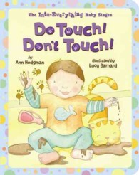 Do Touch! Don't Touch! (The into Everything Baby Stages) (BRDBK)