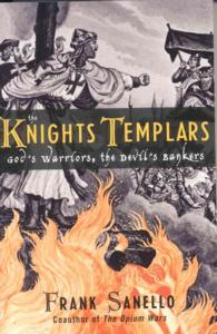 The Knights Templars : God's Warriors, the Devil's Bankers