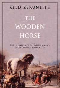 The Wooden Horse : The Liberation of the Western Mind from Odysseus to Socrates