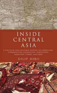 Inside Central Asia : A Political and Cultural History of Uzbekistan, Turkmenistan, Kazakhstan, Kyrgyzstan, Tajikstan, Turkey, and Iran (Reprint)