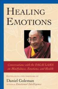 Healing Emotions : Conversations with the Dalai Lama on Mindfulness, Emotions, and Health