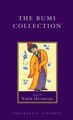 The Rumi Collection : An Anthology of Translations of Mevlana Jalaluddin Rumi