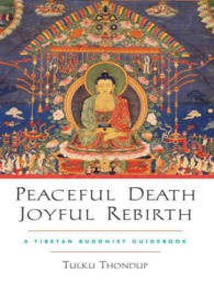 Peaceful Death, Joyful Rebirth : A Tibetan Buddhist Guidebook (PAP/COM)