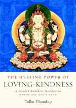 The Healing Power of Loving-Kindness (3-Volume Set) : A Guided Buddhist Meditation (PAP/COM)
