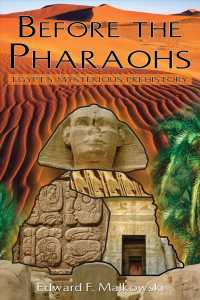 Before the Pharaohs : Egypt&#039;s Mysterious Prehistory